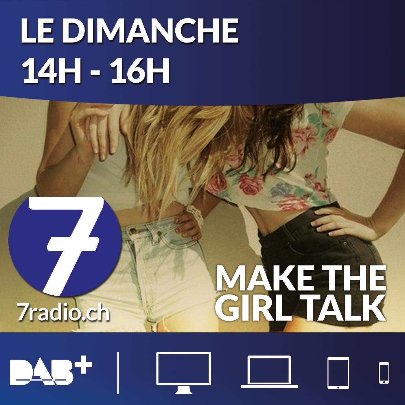 7radio –Make The Girl Talk
